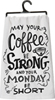 Coffee Strong Dish Towel