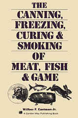 The Canning, Freezing Curing & Smoking of Meat, Fish & Game