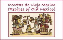 Recipes of Old Mexico